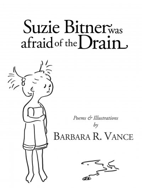 Suzie Bitner was afraid of the drain : poems & illustrations