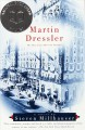 Martin Dressler : the tale of an American dreamer