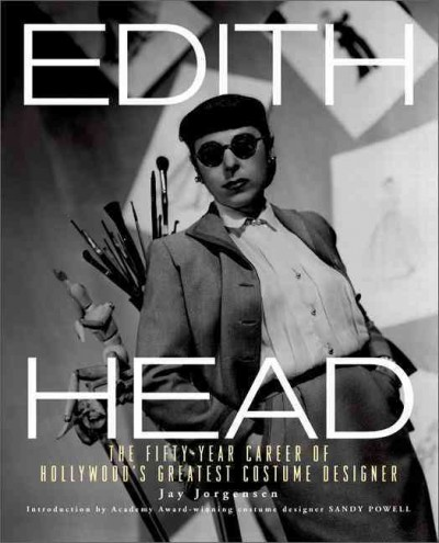 Edith Head : the fifty-year career of Hollywood's greatest costume designer