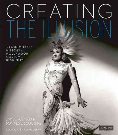Creating the illusion : a fashionable history of Hollywood costume designers