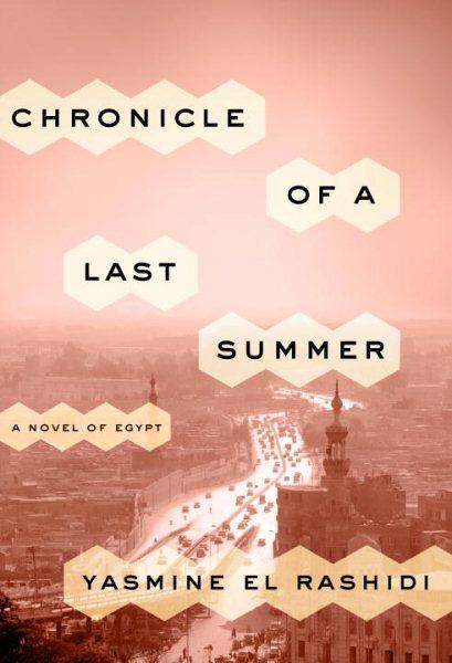 Chronicle of a last summer : a novel of Egypt