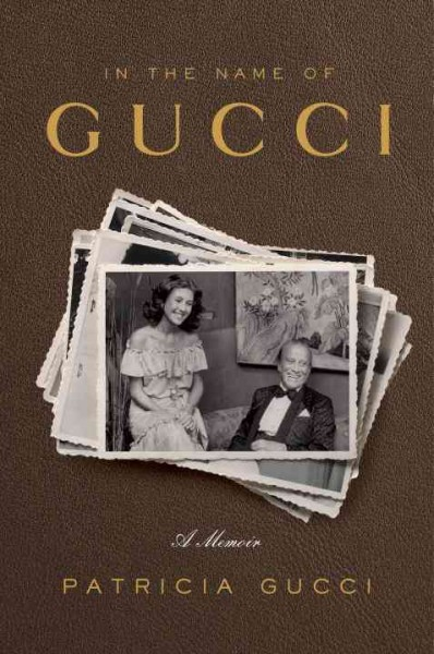 In the name of Gucci : a memoir