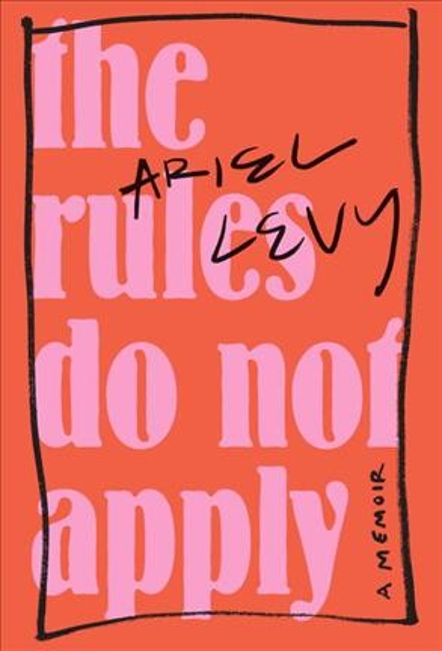The rules do not apply : a memoir