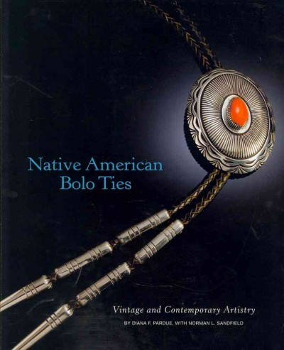 Native American bolo ties : vintage and contemporary artistry
