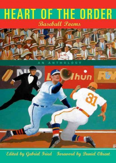 Heart of the order : baseball poems : an anthology