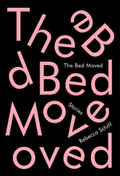 The bed moved : stories