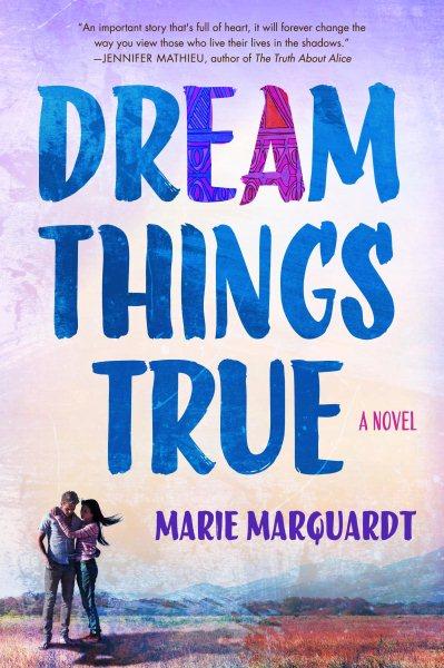 Dream things true