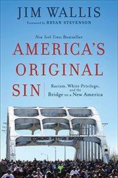 America's original sin : racism, white privilege, and the bridge to a new America