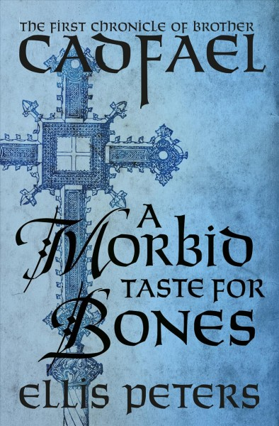 A morbid taste for bones: the first chronicle of Brother Cadfael, of the Benedictine Abbey of Saint Peter and Saint Paul, at Shrewsbury
