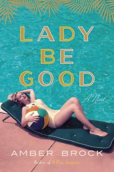 Lady be good : a novel