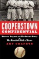 Cooperstown confidential : heroes, rogues, and the inside story of the Baseball Hall of Fame