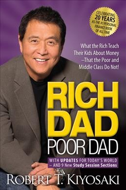 Rich dad poor dad : with updates for today's world--and 9 new study session sections