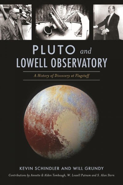 Pluto and Lowell Observatory : a history of discovery at Flagstaff