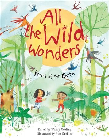 All the wild wonders : poems of our Earth