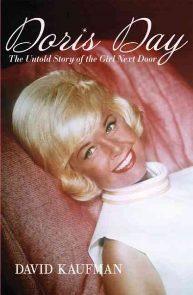 Doris Day : the untold story of the girl next door