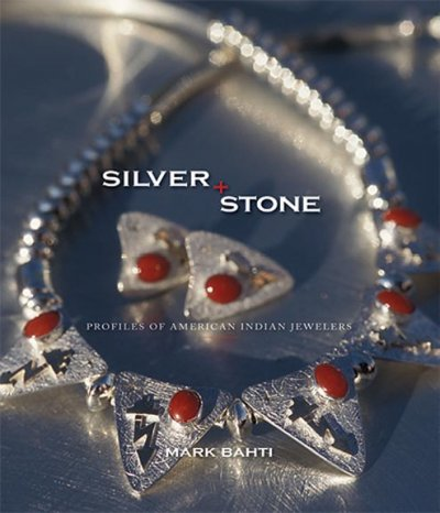 Silver + stone : profiles of American Indian jewelers
