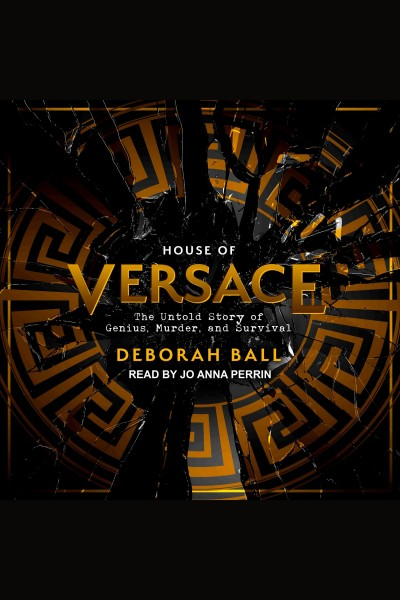 House of Versace : the untold story of genius, murder, and survival