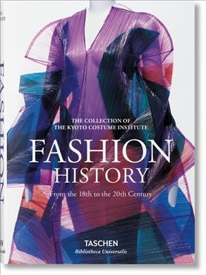 Fashion : a history from the 18th to the 20th century : the collection of the Kyoto Costume Institute