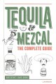 The complete guide to tequila & mezcal