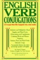 English Verb Conjugations, 123 Irregular Verbs Fully Conjugated: Tense, Mood, Number