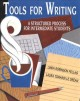 Tools for Writing, A Structured Process for Intermediate Students