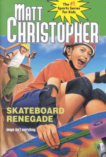 Cover of Skateboard Renegade