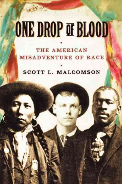 Cover of One Drop of Blood: The American Misadventure of Race