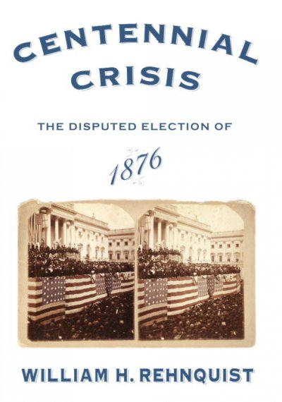 Cover of Centennial Crisis: The Disputed Election of 1876