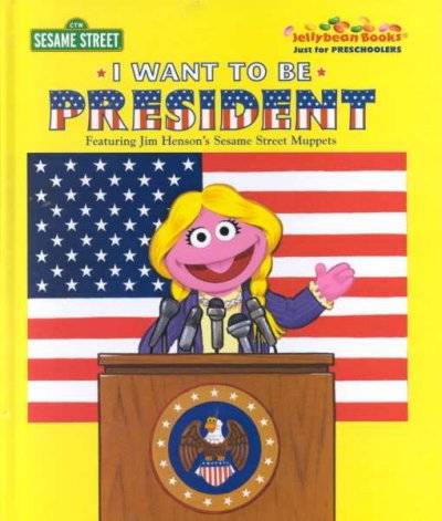 Cover of I Want to be President