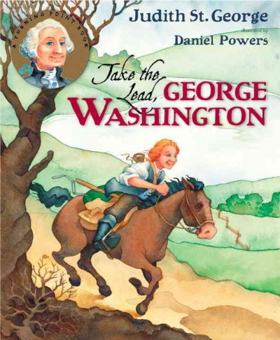 Cover of Take the Lead, George Washington!