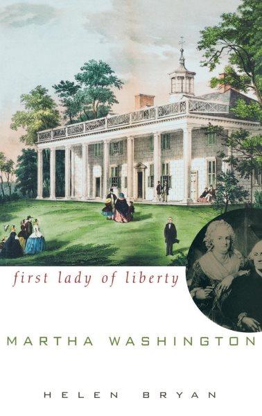 Cover of Martha Washington: First Lady of Liberty