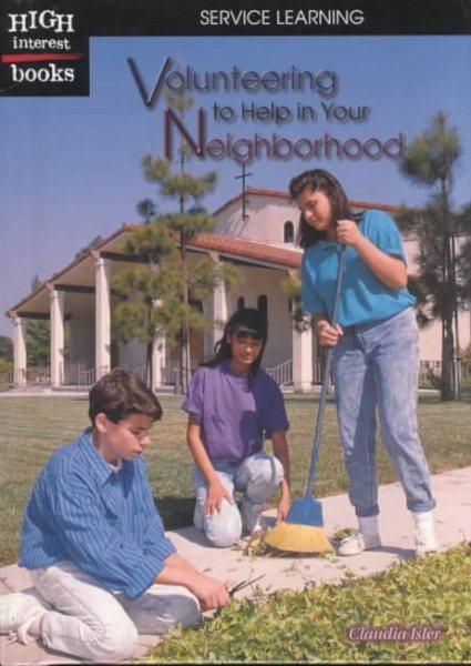 Cover of Volunteering to Help in Your Neighborhood