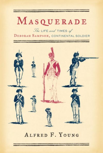 Cover of Masquerade: The Life and Times of Deborah Sampson, Continental Soldier