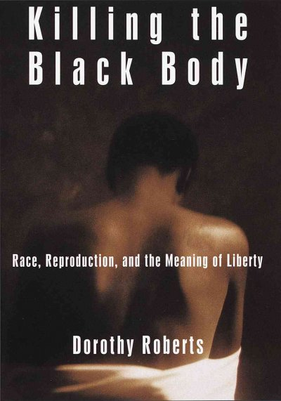 Cover of Killing the Black Body: Race, Reproduction, and the Meaning of Liberty