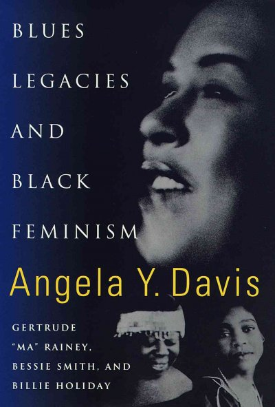 """Cover of Blues Legacies and Black Feminism: Gertrude """"Ma"""" Rainey, Bessie Smith, and Billie Holiday"""