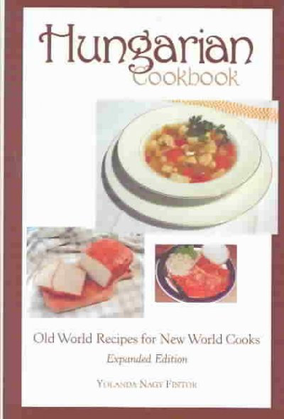 Cover of Hungarian cookbook : Old World recipes for New World cooks