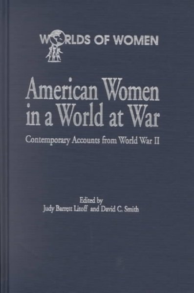 Cover of American Women in a World at War: Contemporary Accounts from World War II