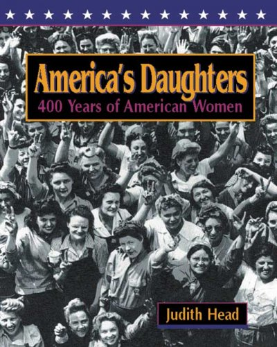 Cover of America's Daughters: 400 Years of American Women