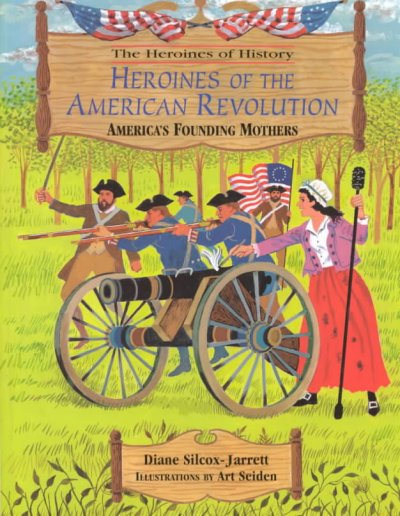 Cover of Heroines of the American Revolution