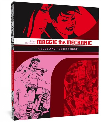 Cover of Maggie the Mechanic: A Love and Rockets Book