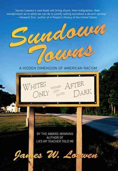 Cover of Sundown Towns: A Hidden Dimension Of American Racism