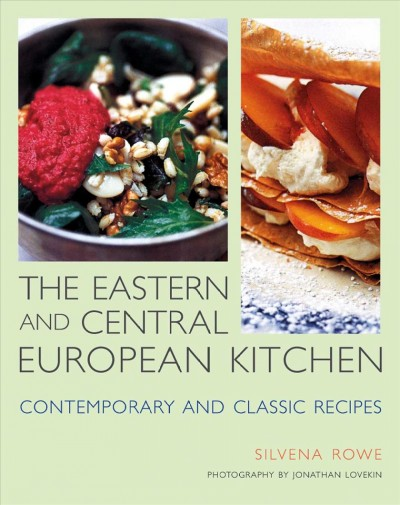 Cover of The eastern and central European kitchen : contemporary & classic recipes