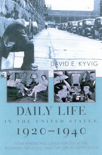 "Cover of Daily Life in the United States, 1920-1940: How Americans Lived Through the ""Roaring Twenties"" and the Great Depression"