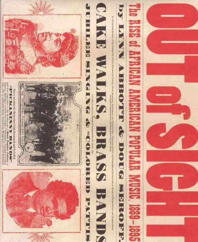 Cover of Out of Sight: The Rise of African American Popular Music, 1889-1895