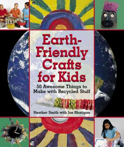 Cover of Earth-Friendly Crafts for Kids
