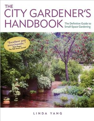 Cover of The City Gardener's Handbook: The Definitive Guide to Small-Space Gardening