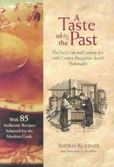 Cover of A Taste of the past : the daily life and cooking of a nineteenth-century Hungarian Jewish homemaker