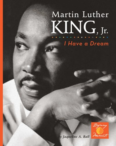 Cover of Martin Luther King, Jr.: I Have a Dream!