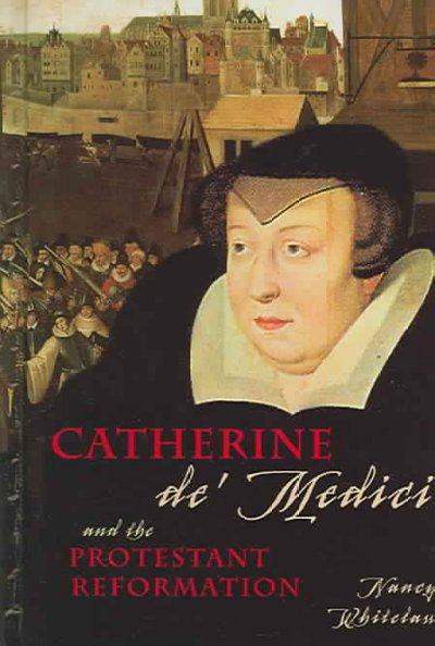 Cover of Catherine de Medici and the Protestant Reformation