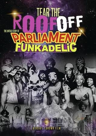 Cover of Tear the Roof Off: The Untold Story of Parliament Funkadelic